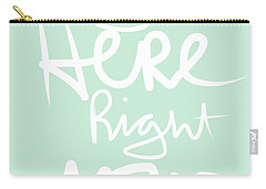 Right Here Right Now Carry-all Pouch