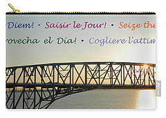 Seize The Day - Annapolis Bay Bridge Carry-all Pouch