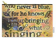 Singing Bluebird Cole Porter Painted Quote Carry-all Pouch