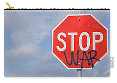 Carry-all Pouch featuring the photograph Stop War Sign by Charles Beeler