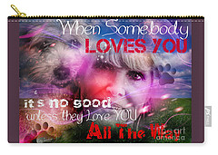 When Somebody Loves You - 1 Carry-all Pouch