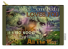 Carry-all Pouch featuring the digital art When Somebody Loves You - 3 by Kathy Tarochione