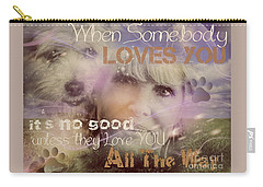 Carry-all Pouch featuring the digital art When Somebody Loves You-2 by Kathy Tarochione