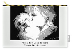 Carry-all Pouch featuring the digital art When You Love Someone by Kathy Tarochione