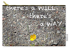 Where There's A Will There's A Way Carry-all Pouch by Kume Bryant