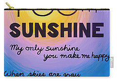 You Are My Sunshine Carry-all Pouch by Kume Bryant