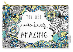 You Are Ridiculously Amazing Carry-all Pouch