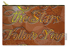 Reach For The Stars Follow Your Dreams Carry-all Pouch by Clayton Bruster