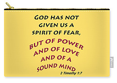 2 Timothy 1 7 God Has Not Given Us A Spirit Of Fear Carry-all Pouch