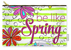 Be Like Spring Carry-all Pouch