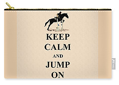 Keep Calm And Jump On Horse Carry-all Pouch
