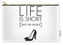Life Is Short , Buy The Shoes Carry-all Pouch