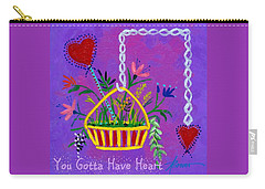 You Gotta Have Heart  Carry-all Pouch