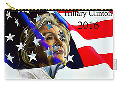 Hillary Clinton 2016 Collection Carry-all Pouch by Marvin Blaine