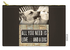Carry-all Pouch featuring the digital art All You Need Is A Dog by Kathy Tarochione