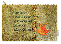 Camus Quote Autumn Is A Second Spring Carry-all Pouch