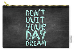 Don't Quite Your Day Dream Inspirational Quotes Poster Carry-all Pouch