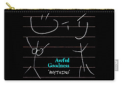 Awful Goodness - Anything Carry-all Pouch