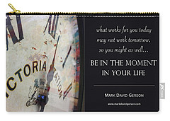Be In The Moment In Your Life Carry-all Pouch