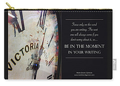 Be In The Moment In Your Writing Carry-all Pouch