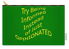 Be Informed Not Opinionated 5477.02 Carry-all Pouch
