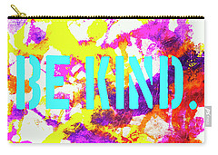 Be Kind Carry-all Pouch by Toni Hopper