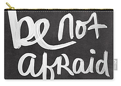 Be Not Afraid Carry-all Pouch
