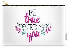 Be True To You Carry-all Pouch