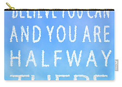 Carry-all Pouch featuring the painting Believe You Can Cloud Skywriting Inspiring Quote by Georgeta Blanaru