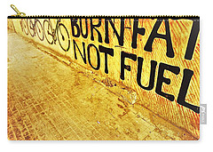 Burn Fat Not Fuel  Carry-all Pouch