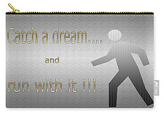 Catch A Dream And Run With It Carry-all Pouch