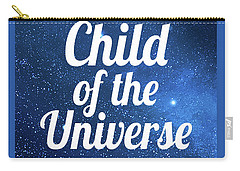 Child Of The Universe Desiderata - Space Carry-all Pouch by Ginny Gaura