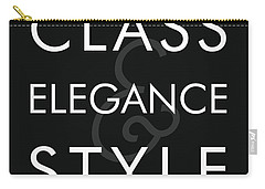 Class, Elegance, Style - Minimalist Print - Typography - Quote Poster Carry-all Pouch