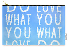 Carry-all Pouch featuring the painting Cloud Skywriting Do What You Love Love What You Do  by Georgeta Blanaru