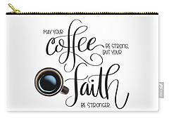 Coffee And Faith Carry-all Pouch
