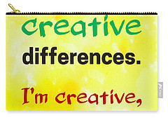 Carry-all Pouch featuring the digital art Creative Differences Quote Art by Bob Baker