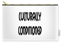 Culturally Condition - Conscious Mindful Quotes Carry-all Pouch