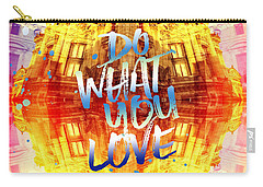 Do What You Love Paris Music Opera Garnier  Carry-all Pouch