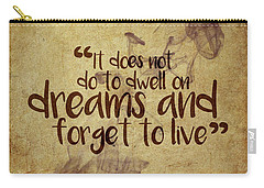 Don't Dwell On Dreams Carry-all Pouch