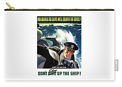 Don't Slow Up The Ship - Ww2 Carry-all Pouch