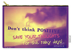 Don't Think Positive Carry-all Pouch