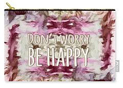 Carry-all Pouch featuring the  Don't Worry Be Happy by Bonnie Bruno