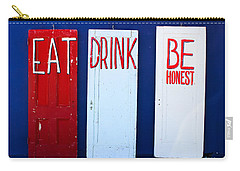 Eat Drink Be Honest Carry-all Pouch by Colleen Kammerer