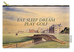 Eat Sleep Dream Play Golf Carry-all Pouch