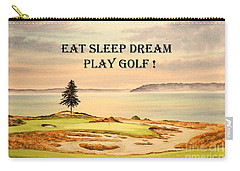 Carry-all Pouch featuring the painting Eat Sleep Dream Play Golf - Chambers Bay by Bill Holkham