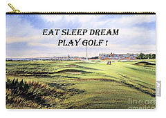 Carry-all Pouch featuring the painting Eat Sleep Dream Play Golf - Royal Troon Golf Course by Bill Holkham