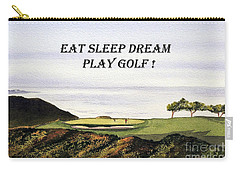 Carry-all Pouch featuring the painting Eat Sleep Dream Play Golf - Torrey Pines South Golf Course by Bill Holkham