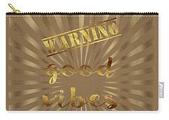 Carry-all Pouch featuring the painting Elegant Gold Warning Good Vibes Typography by Georgeta Blanaru