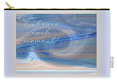 Embrace Each Moment Carry-all Pouch