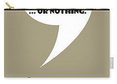 Everything Or Nothing - Mad Men Poster Don Draper Quote Carry-all Pouch